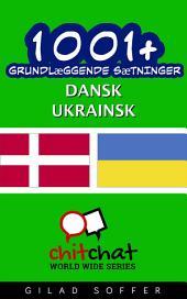 1001+ grundlæggende sætninger dansk - ukrainsk