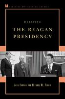 Debating the Reagan Presidency PDF