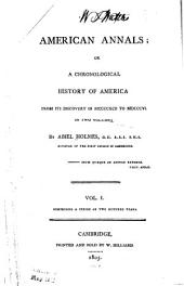 American Annals, Or, A Chronological History of America: From Its Discovery in MCCCCXCII to MDCCCVI ...
