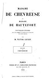 Madame de Chevreuse et Madame de Hautefort: nouvelles études sur les femmes illustres et la société du XVIIe siècle, Volume1