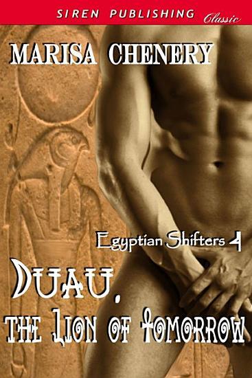 Duau  The Lion of Tomorrow  Egyptian Shifters 4  PDF