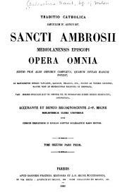 Sancti Ambrosii mediolanensis episcopi Opera omnia: Volume 2