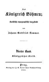Das Königreich Böhmen: statistisch-topographisch dargestellt. Königgrätzer Kreis. 4