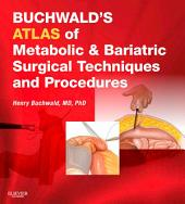 Buchwald's Atlas of Metabolic & Bariatric Surgical Techniques and Procedures E-Book