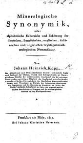 Mineralogische Synonymik, oder Uebersicht der deutschen, französischen, englischen, italiänischen und ungarischen oryktognostisch-orologischen Nomenklatur