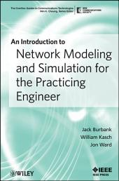 An Introduction to Network Modeling and Simulation for the Practicing Engineer