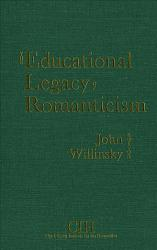 The Educational Legacy Of Romanticism Book PDF