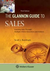 Glannon Guide To Sales: Learning Sales Through Multiple-Choice Questions and Analysis, Edition 3