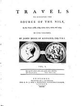 Travels to Discover the Source of the Nile: In the Years 1768, 1769, 1770, 1771, 1772, and 1773, Volume 1