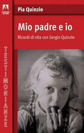 Mio padre ed io: Ricordi di vita con Sergio Quinzio
