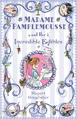 Madame Pamplemousse and Her Incredible Edibles PDF