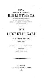 Titus Lucretii Dererum natura libri sex quos suis variorumque notis illustravit Regnier