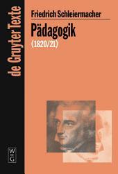 Pädagogik: Die Theorie der Erziehung von 1820/21 in einer Nachschrift
