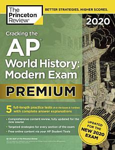 Cracking the AP World History  Modern Exam 2020  Premium Edition Book