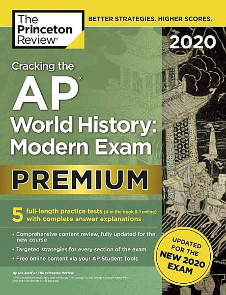 Cracking the AP World History: Modern Exam 2020, Premium Edition