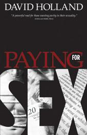 Paying for Sex: The Spiritual Implications of Your Sex Life and Mine
