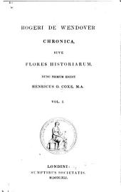 Roger of Wendover's Flowers of History: Volume 1