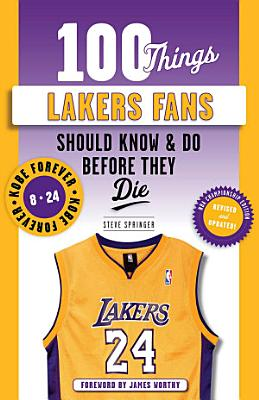 100 Things Lakers Fans Should Know   Do Before They Die