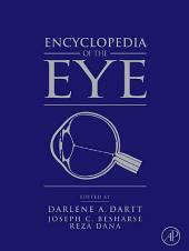 Encyclopedia of the Eye: Volume 1