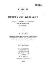 Histoire des Musulmans d'Espagne jusqu'à la conquête de l'Andalousie par les Almoravides (711-1110): Les petits souverains, Volume4,Livre4