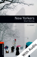 New Yorkers - With Audio Level 2 Oxford Bookworms Library