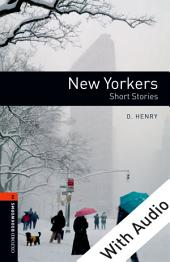 New Yorkers - With Audio Level 2 Oxford Bookworms Library: Edition 3