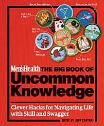 Men's Health: The Big Book of Uncommon Knowledge