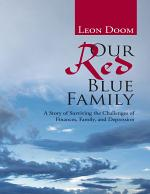 Our Red Blue Family: A Story of Surviving the Challenges of Finances, Family, and Depression