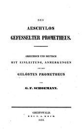Der gefesselte Promentheus; griechisch und deutsch mit Einleitung, Anmerkungen und dem gelösten Prometheus von G. F. Schoemann