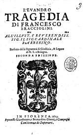 L'Euandro tragedia di Francesco Bracciolini. All'illust.mo ... cardinale Barberino ..