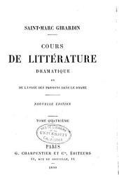 Cours de littérature dramatique: ou, De l'usage des passions dans le drame, Volume4