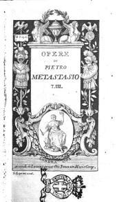 Opere di Pietro Metastasio: Volume 3
