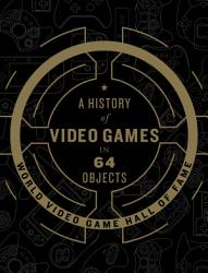 A History Of Video Games In 64 Objects Book PDF