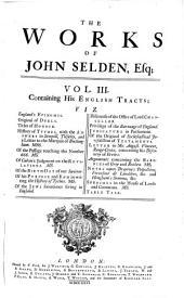 Joannis Seldeni jurisconsulti Opera omnia, tam edita quam inedita: Volume 3, Part 1