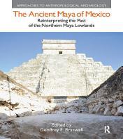 The Ancient Maya of Mexico PDF