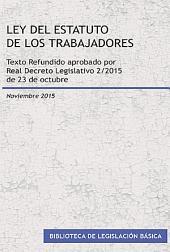 Ley del Estatuto de los Trabajadores. Texto refundido aprobado por Real Decreto Legislativo 2/2015, de 23 de octubre.