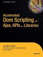 Accelerated DOM Scripting with Ajax  APIs  and Libraries PDF