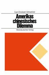 Amerikas chinesisches Dilemma: Fallstudie über außenpolitische Entscheidungen in einer offenen Gesellschaft
