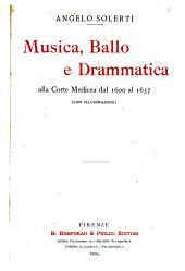 Musica, ballo e drammatica alla corte Medicea dal 1600 al 1637: notizie tratte da un diario, con appendice di testi inediti e rari