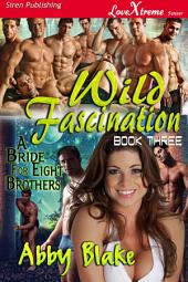 Wild Fascination [A Bride for Eight Brothers 3]