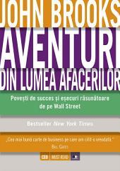 Aventuri din lumea afacerilor. Povești de succes și eșecuri răsunătoare de pe Wall Street