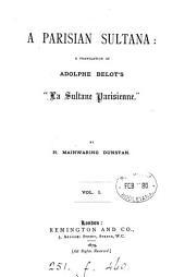 A Parisian sultana, tr. by H.M. Dunstan: Volume 1