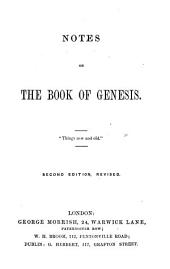 Notes on the Book of Genesis. [By C. H. M., i.e. C. H. Mackintosh. Edited by A. M., i.e. Andrew Miller.] Second edition, revised