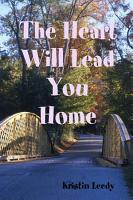 The Heart Will Lead You Home PDF