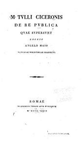 M. Tulli Ciceronis De re publica quae supersunt