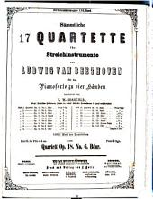 Erste vollständige Gesammtausgabe: Sämmtliche 17 Quartette für Streichinstrumente für das Pianoforte zu vier Händen, Band 17