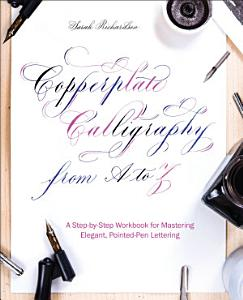 Copperplate Calligraphy from A to Z Book