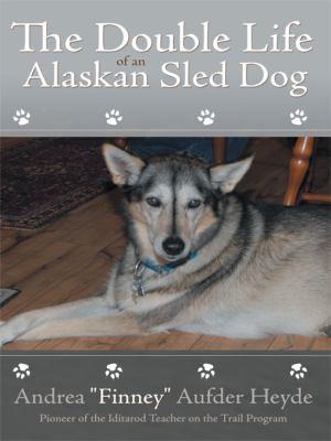 The Double Life of an Alaskan Sled Dog PDF