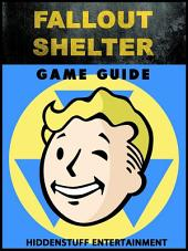 Fallout Shelter Game Guide Unofficial