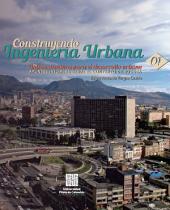 Construyendo Ingenieria Urbana: Infraestructura para el desarrollo urbano: apuntes iniciales desde el contexto de Bogotá